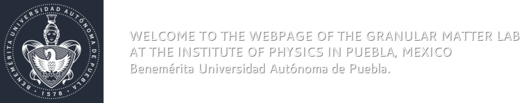 Welcome to the webpage for the Granular matter Laboratory at the Institute of Physics in Puebla, Mexico.